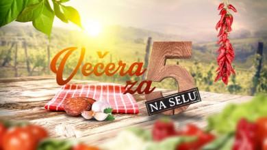 """Photo of Nova sezona slasnog showa """"Večera za 5 na selu"""" počinje 27. siječnja na RTL-u!"""
