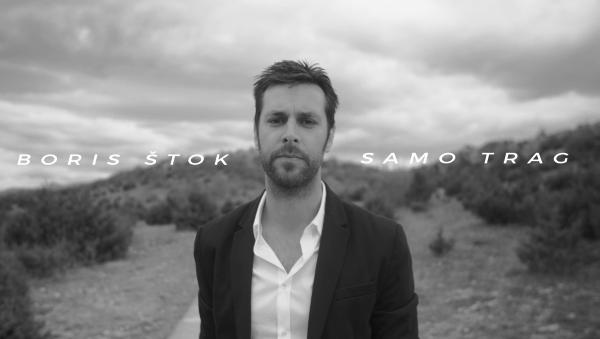 Photo of Novi singl i spot Borisa Štoka – Samo trag